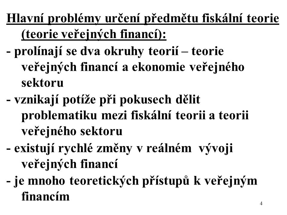 Hlavní problémy určení předmětu fiskální teorie (teorie veřejných financí):