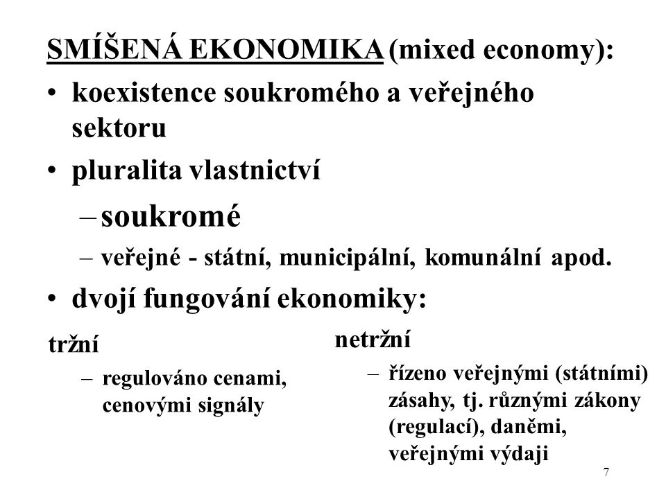 soukromé SMÍŠENÁ EKONOMIKA (mixed economy):
