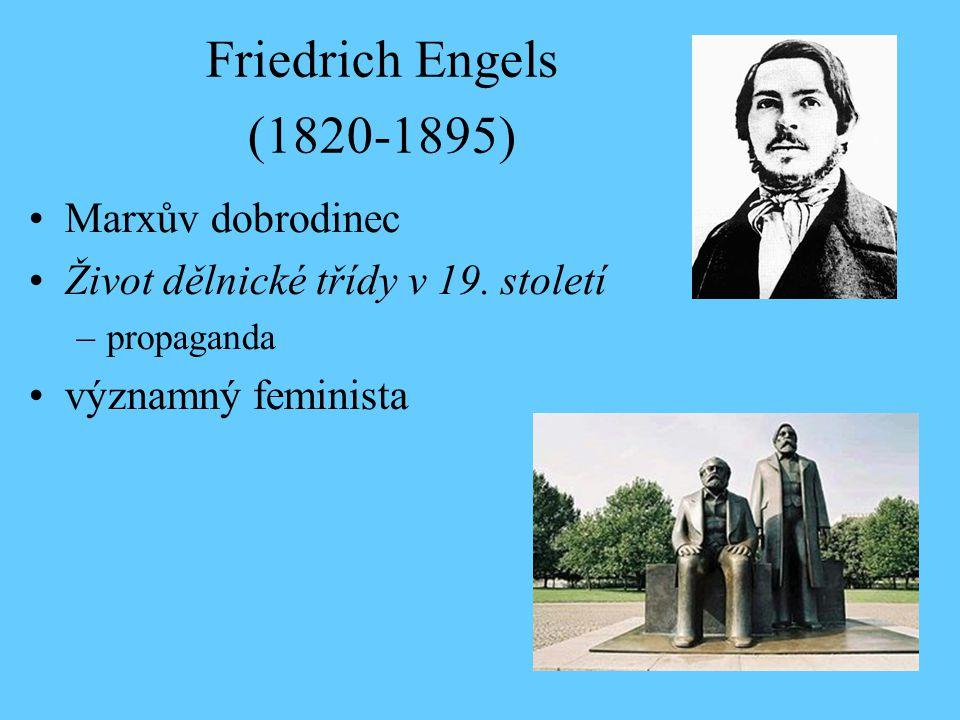 Friedrich Engels (1820-1895) Marxův dobrodinec