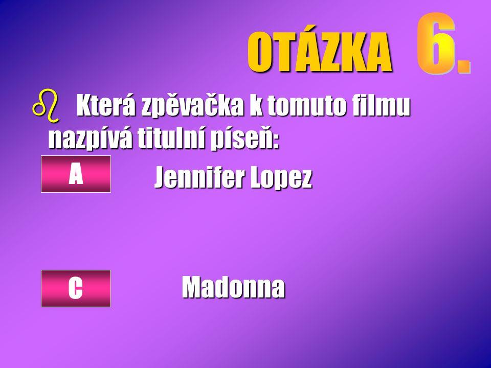 OTÁZKA Která zpěvačka k tomuto filmu nazpívá titulní píseň: