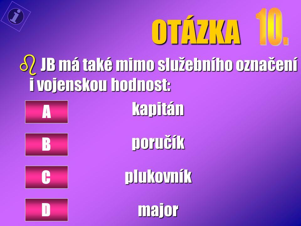 OTÁZKA JB má také mimo služebního označení i vojenskou hodnost: