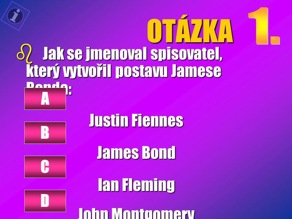 OTÁZKA 1. Jak se jmenoval spisovatel, který vytvořil postavu Jamese Bonda: Justin Fiennes. James Bond.