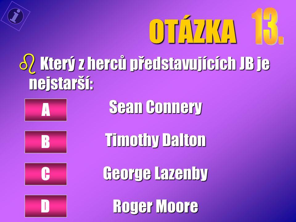 OTÁZKA Který z herců představujících JB je nejstarší: Sean Connery