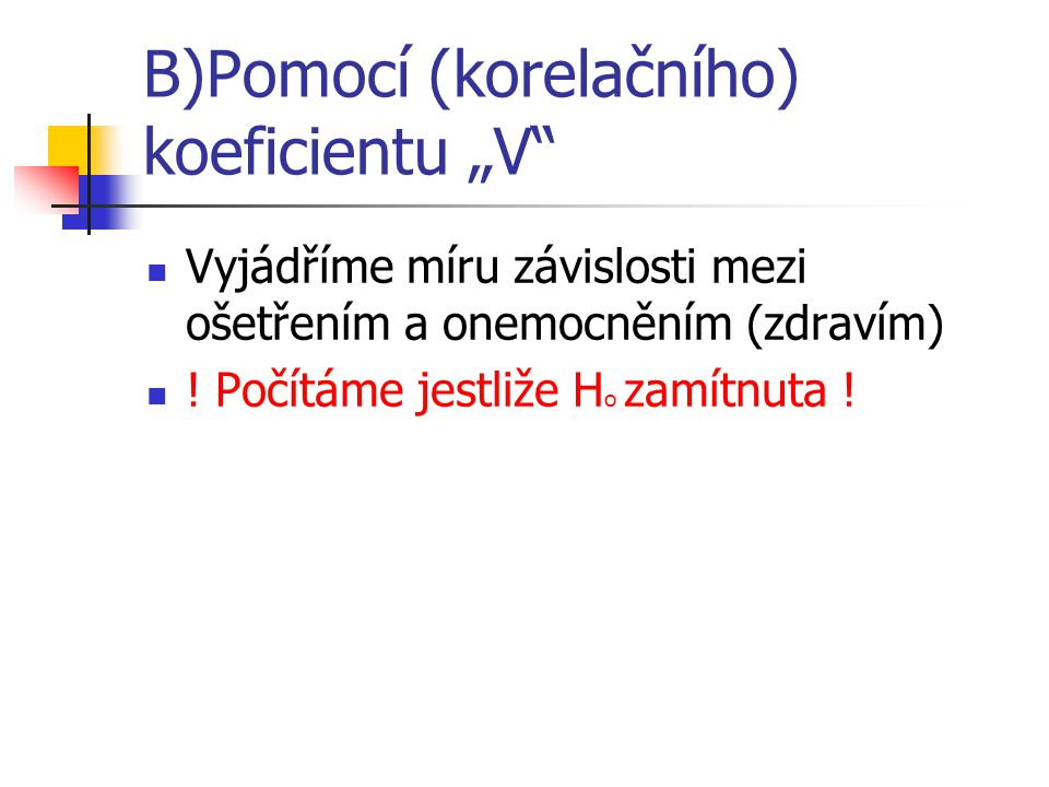 """B)Pomocí (korelačního) koeficientu """"V"""