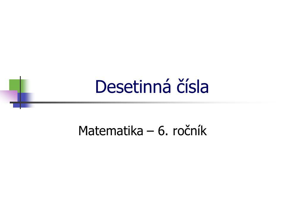 * 16. 7. 1996 Desetinná čísla Matematika – 6. ročník *