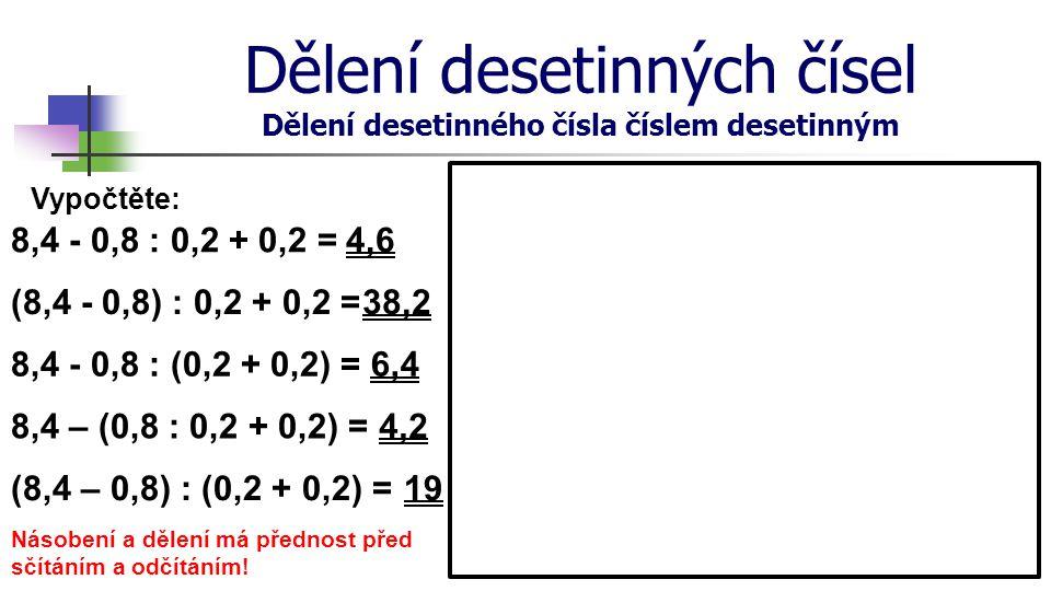 Dělení desetinných čísel Dělení desetinného čísla číslem desetinným
