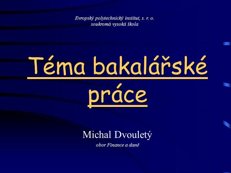 Michal Dvouletý obor Finance a daně