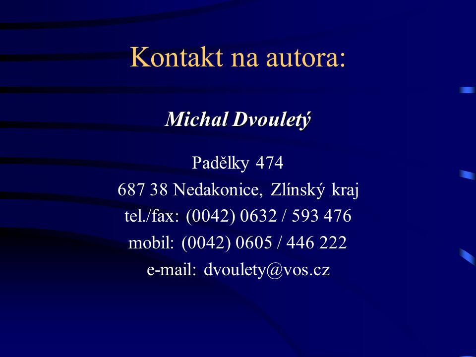 Kontakt na autora: Michal Dvouletý Padělky 474