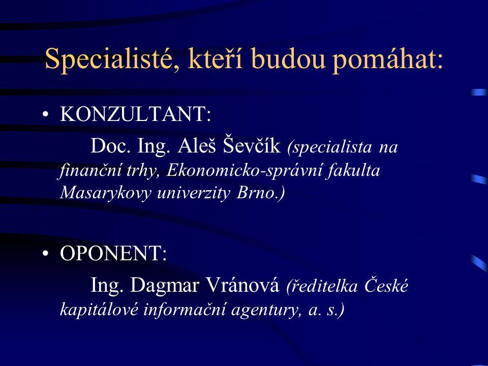 Specialisté, kteří budou pomáhat: