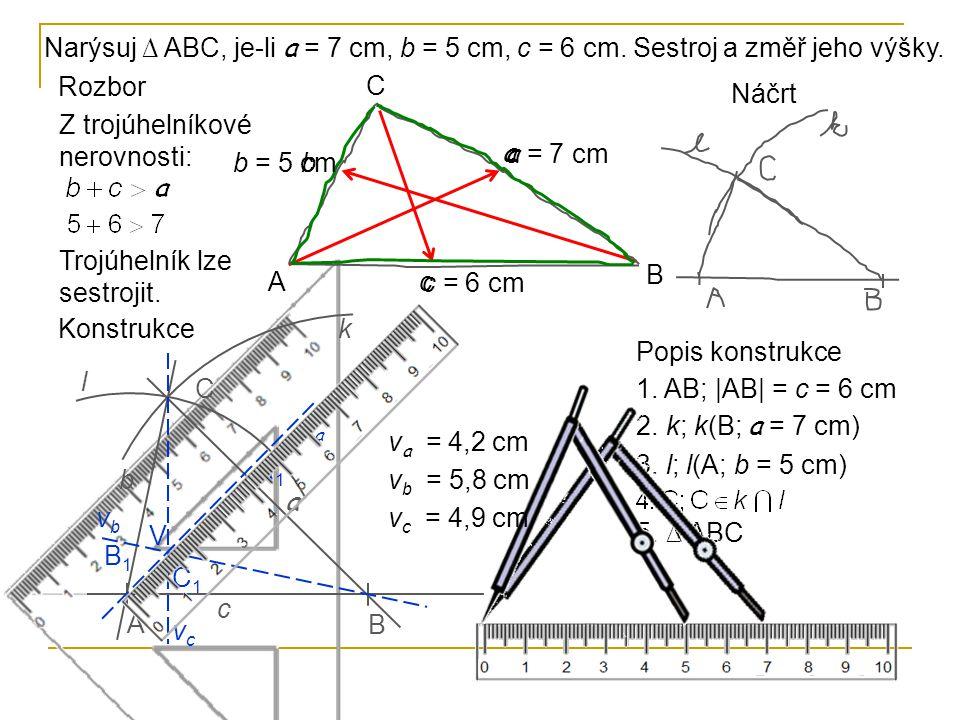 Narýsuj ∆ ABC, je-li a = 7 cm, b = 5 cm, c = 6 cm