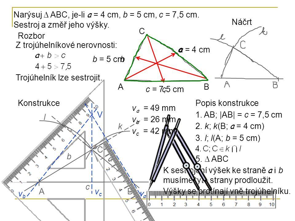 Narýsuj ∆ ABC, je-li a = 4 cm, b = 5 cm, c = 7,5 cm
