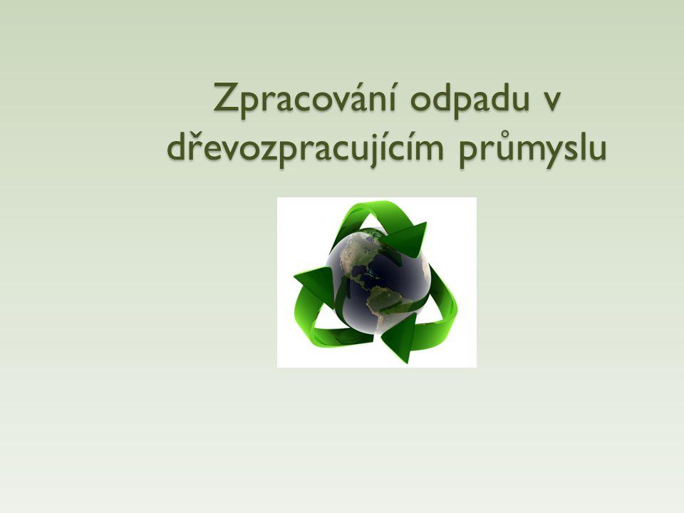 Zpracování odpadu v dřevozpracujícím průmyslu