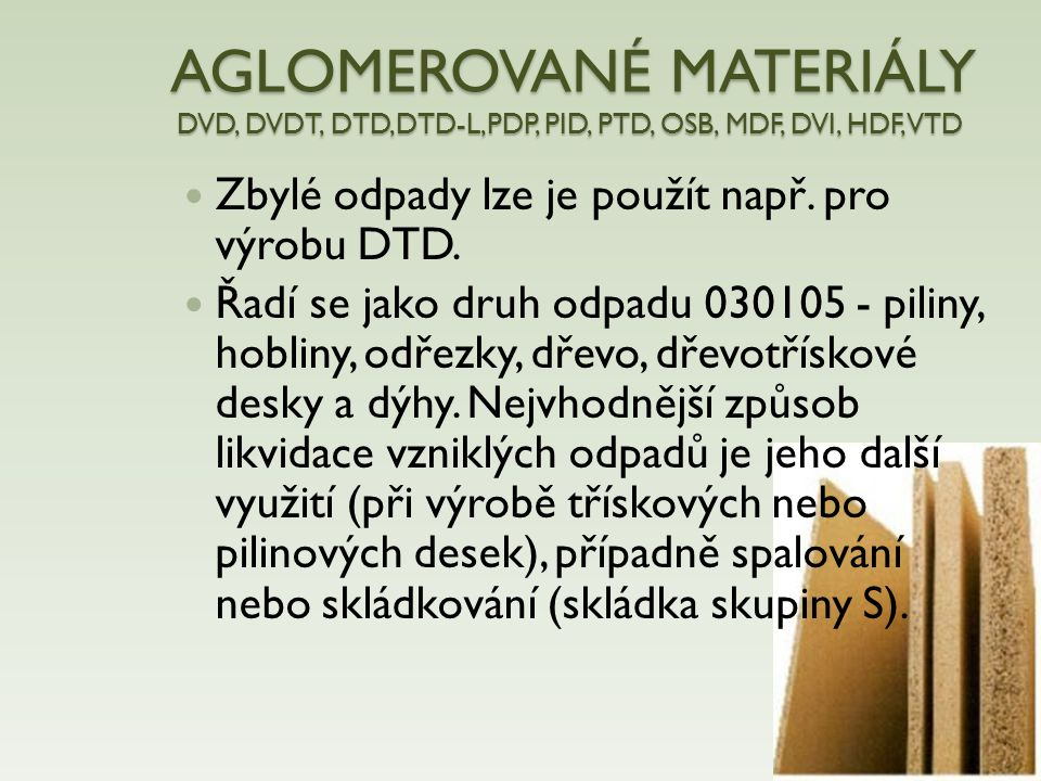 AGLOMEROVANÉ MATERIÁLY DVD, DVDT, DTD,DTD-L,PDP, PID, PTD, OSB, MDF, DVI, HDF, VTD