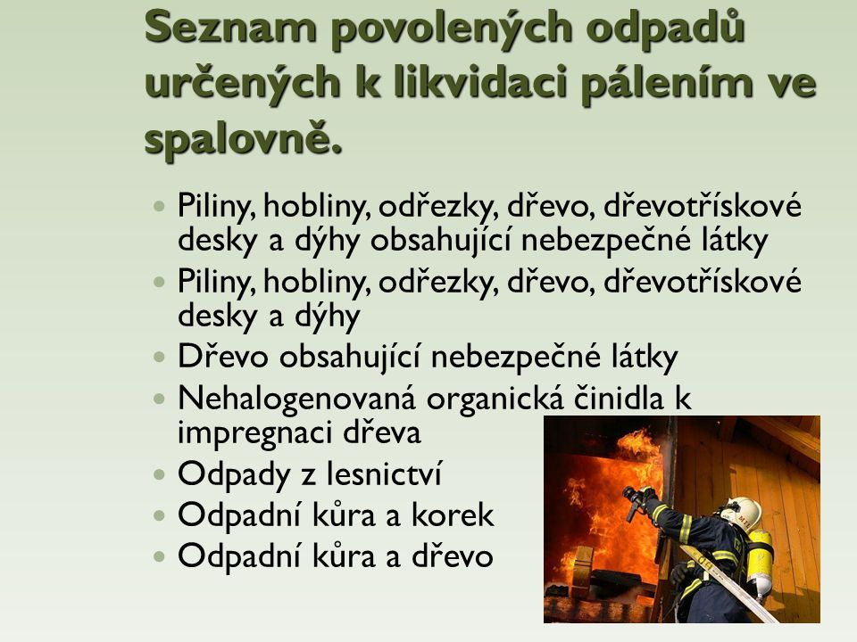Seznam povolených odpadů určených k likvidaci pálením ve spalovně.