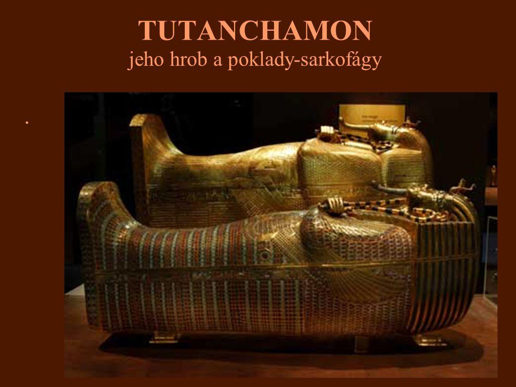 TUTANCHAMON jeho hrob a poklady-sarkofágy