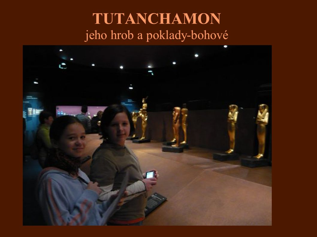 TUTANCHAMON jeho hrob a poklady-bohové