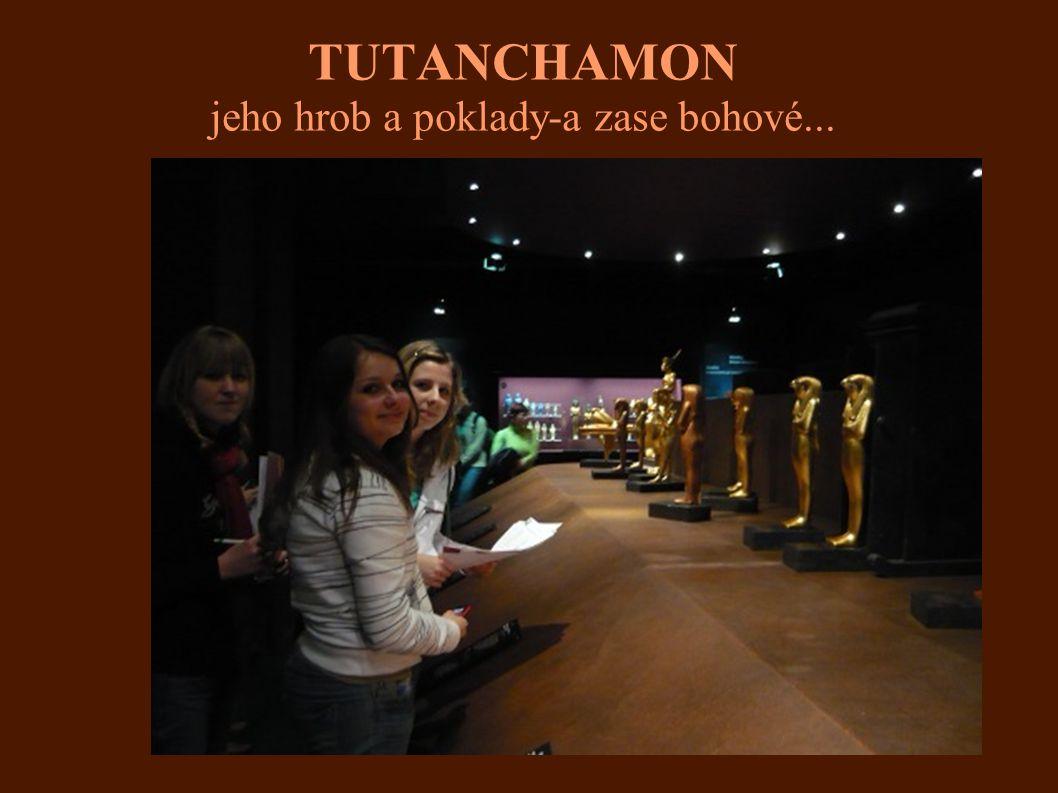 TUTANCHAMON jeho hrob a poklady-a zase bohové...