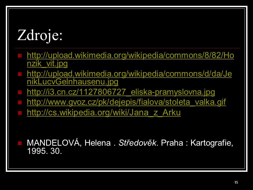Zdroje: http://cs.wikipedia.org/wiki/Jana_z_Arku