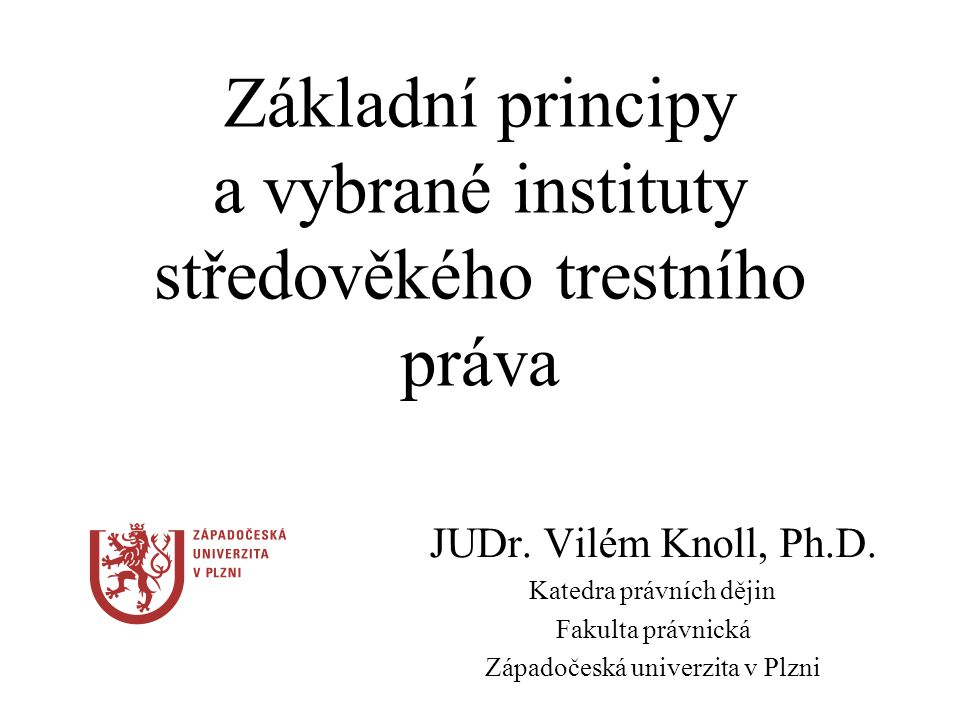 Základní principy a vybrané instituty středověkého trestního práva