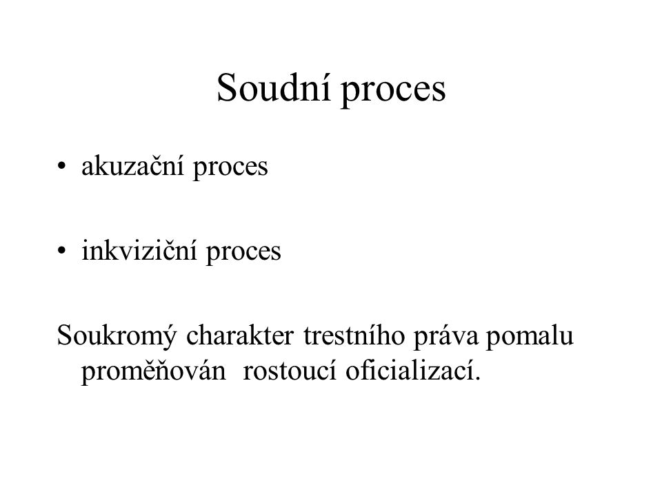 Soudní proces akuzační proces inkviziční proces