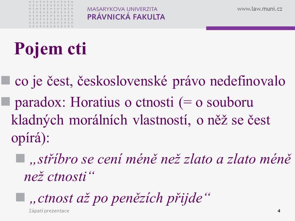 Pojem cti co je čest, československé právo nedefinovalo