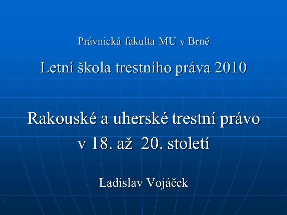 Právnická fakulta MU v Brně Letní škola trestního práva 2010