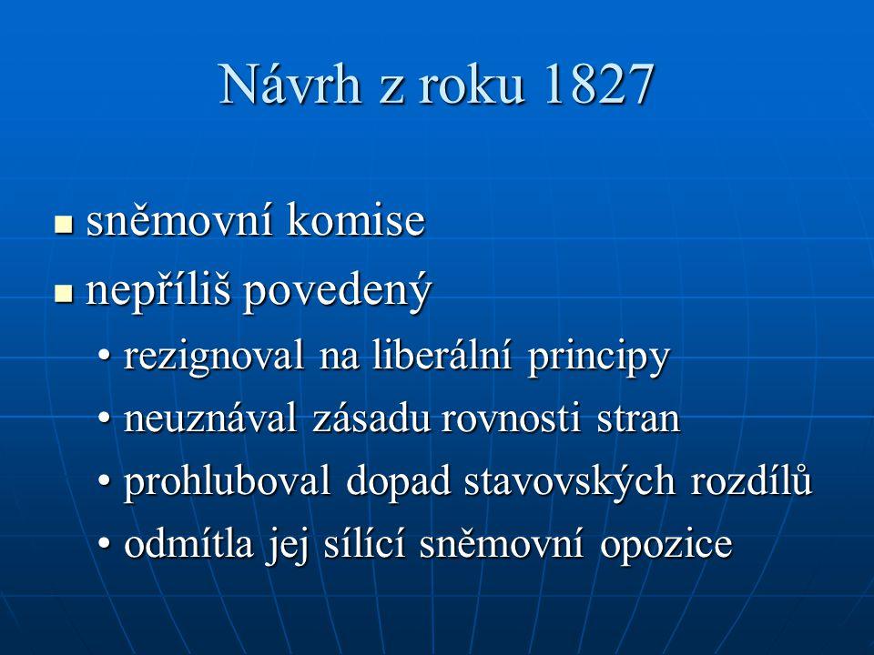 Návrh z roku 1827 sněmovní komise nepříliš povedený