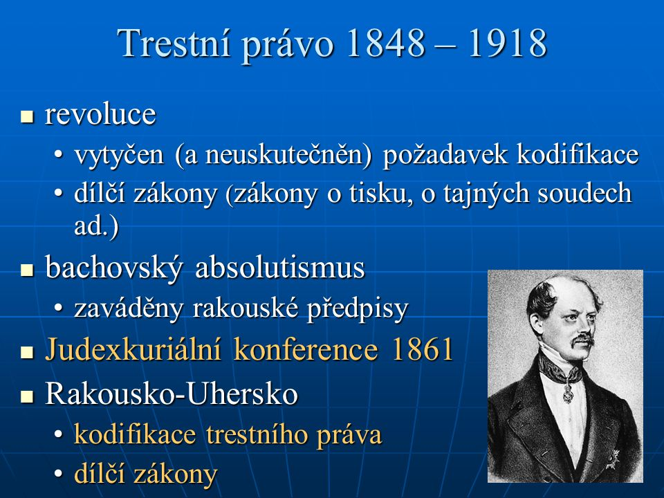 Trestní právo 1848 – 1918 revoluce bachovský absolutismus