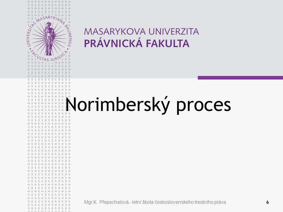 Norimberský proces Mgr.K. Přepechalová - letní škola československého trestního práva 6