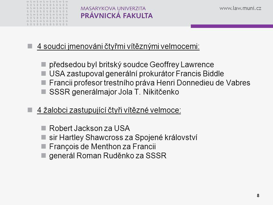 4 soudci jmenováni čtyřmi vítěznými velmocemi: