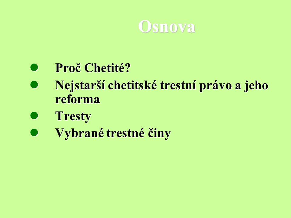 Osnova Proč Chetité Nejstarší chetitské trestní právo a jeho reforma