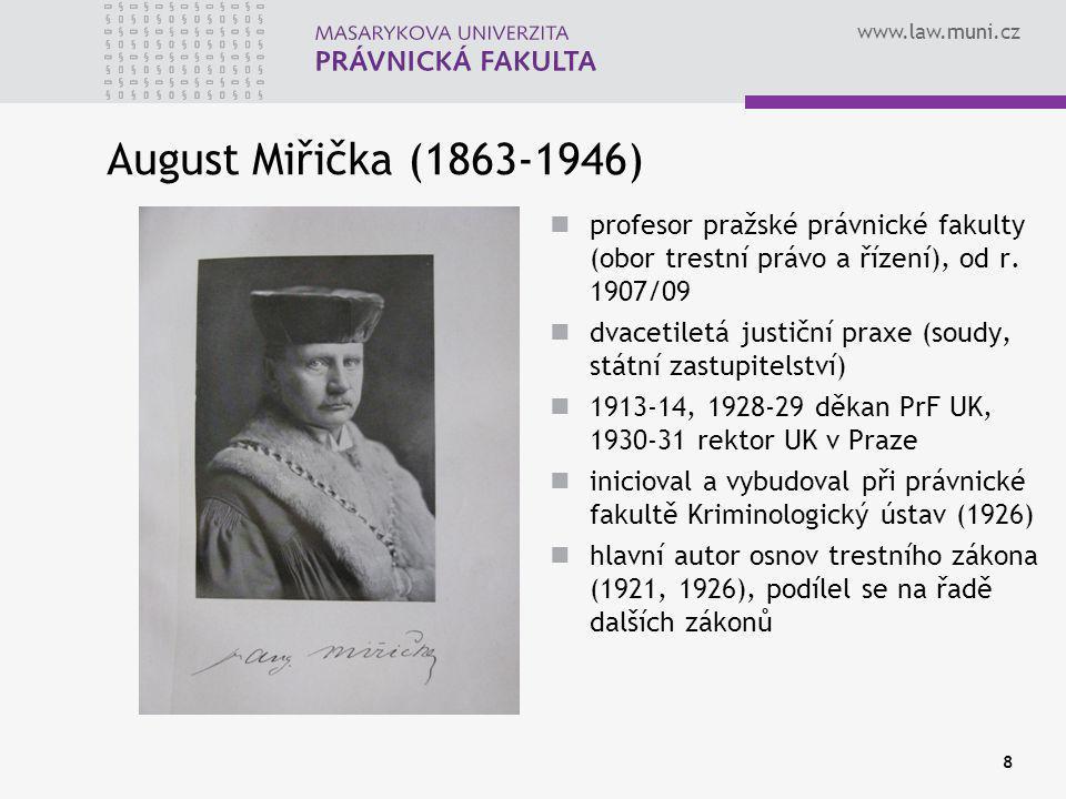 August Miřička (1863-1946) profesor pražské právnické fakulty (obor trestní právo a řízení), od r. 1907/09.