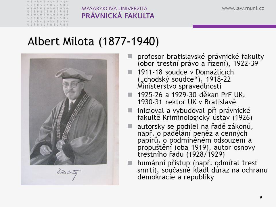 Albert Milota (1877-1940) profesor bratislavské právnické fakulty (obor trestní právo a řízení), 1922-39.
