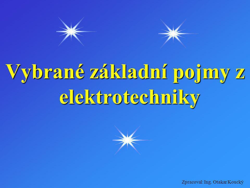 Vybrané základní pojmy z elektrotechniky