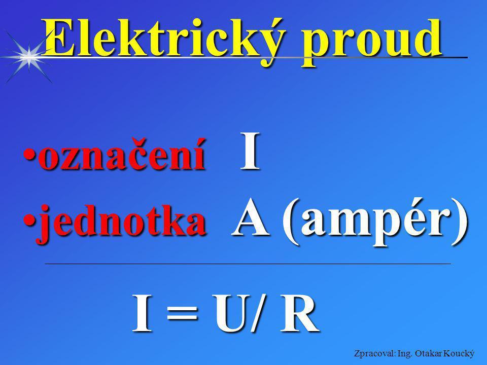 Elektrický proud I = U/ R