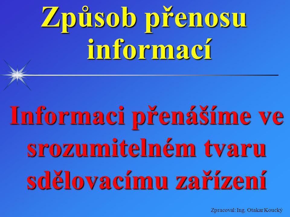 Způsob přenosu informací