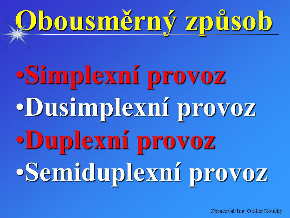 Obousměrný způsob Simplexní provoz Dusimplexní provoz Duplexní provoz