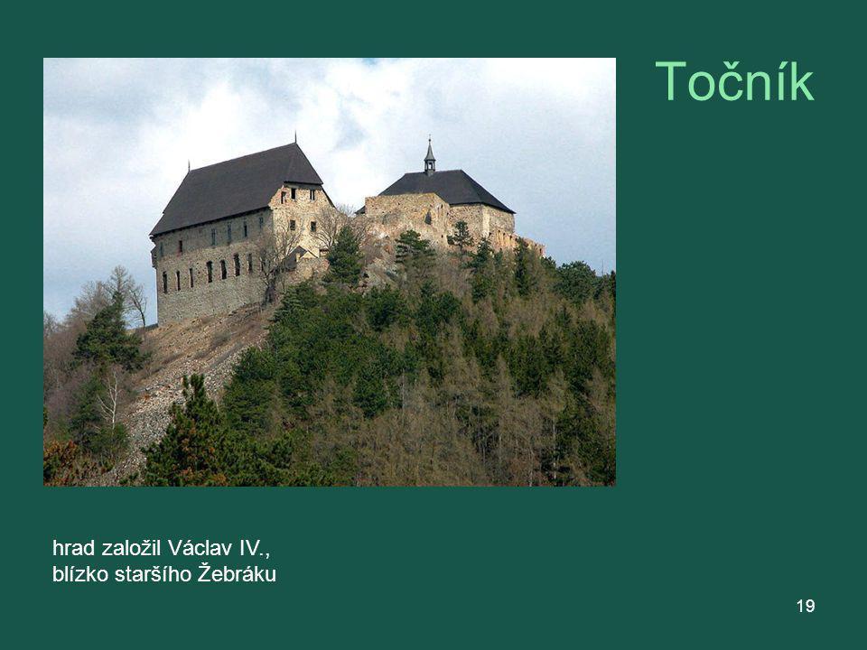 Točník hrad založil Václav IV., blízko staršího Žebráku