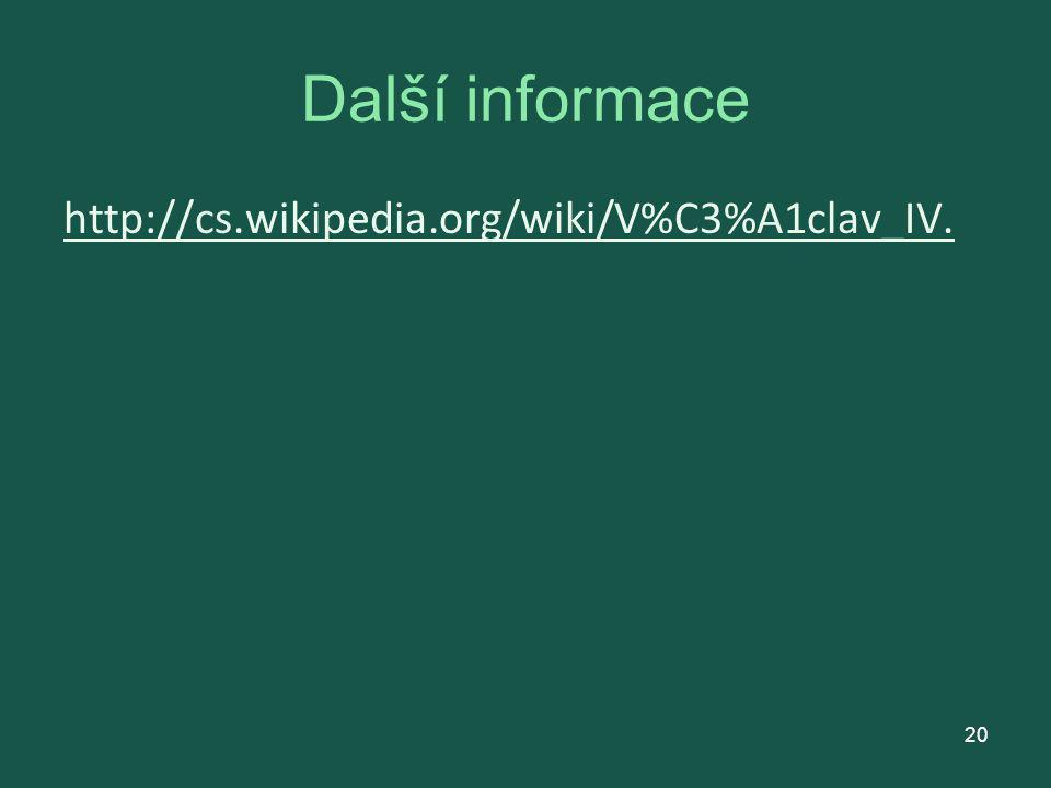 Další informace http://cs.wikipedia.org/wiki/V%C3%A1clav_IV.