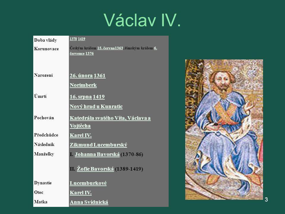 Václav IV. 26. února 1361 Norimberk 16. srpna 1419