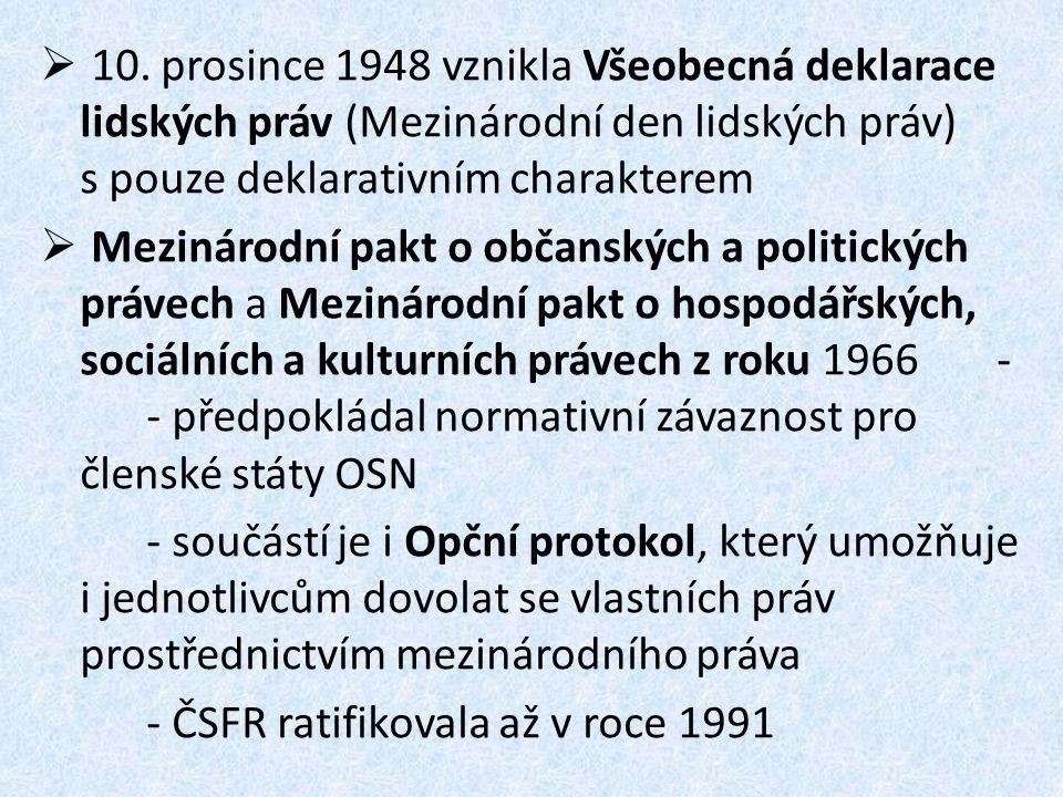 10. prosince 1948 vznikla Všeobecná deklarace lidských práv (Mezinárodní den lidských práv) s pouze deklarativním charakterem