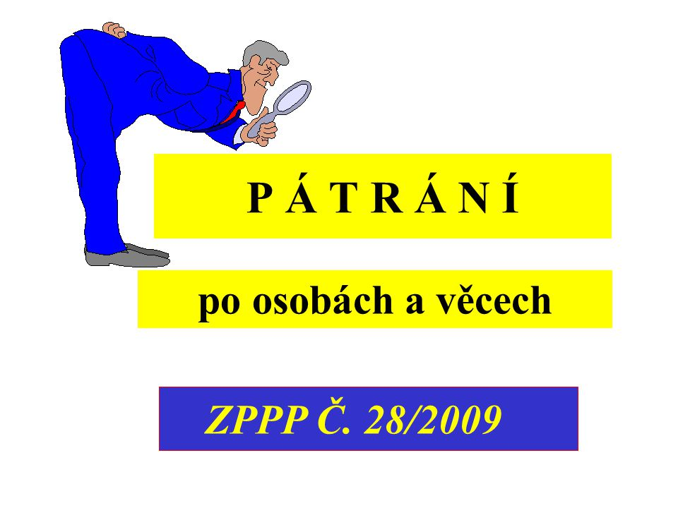 P Á T R Á N Í po osobách a věcech ZPPP Č. 28/2009