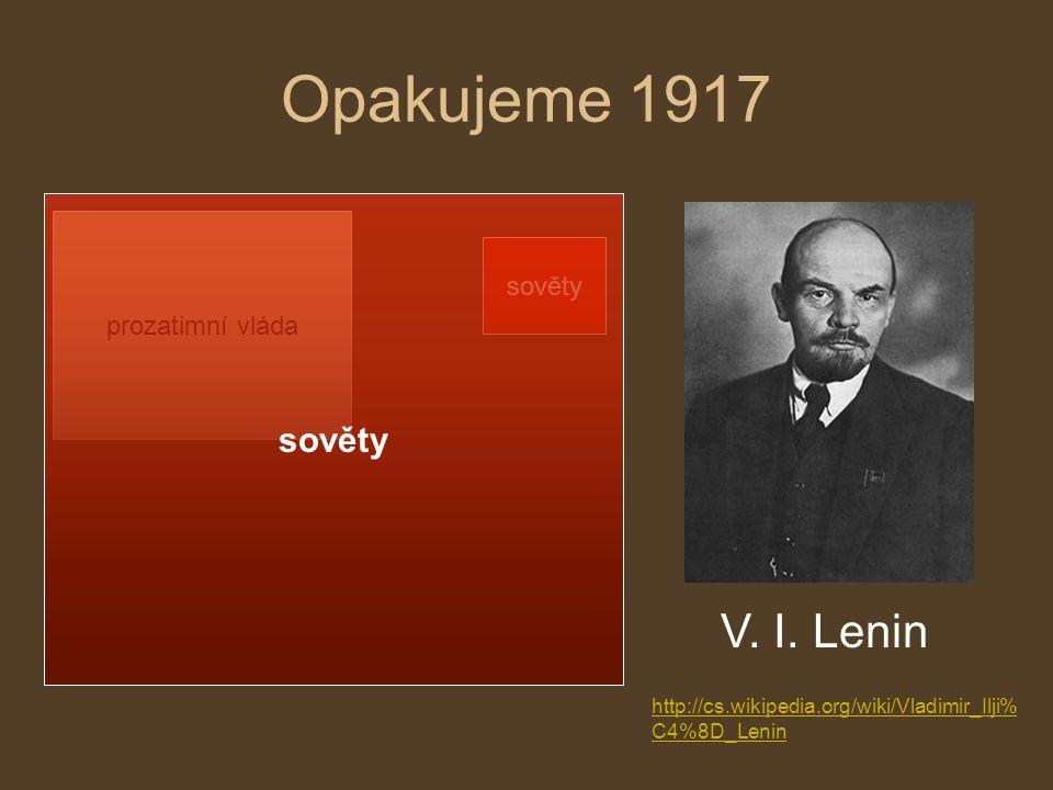 Opakujeme 1917 V. I. Lenin sověty sověty prozatimní vláda