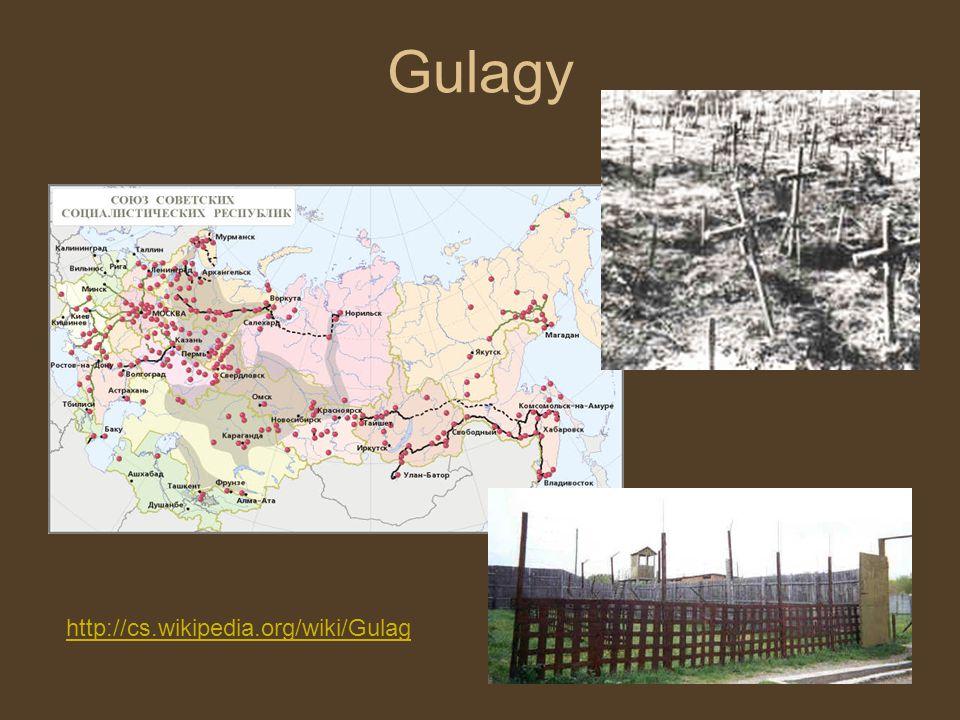 Gulagy http://cs.wikipedia.org/wiki/Gulag