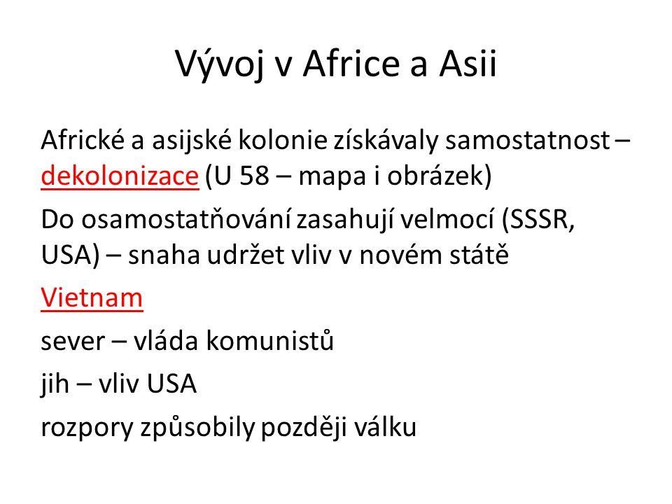 Vývoj v Africe a Asii Africké a asijské kolonie získávaly samostatnost – dekolonizace (U 58 – mapa i obrázek)