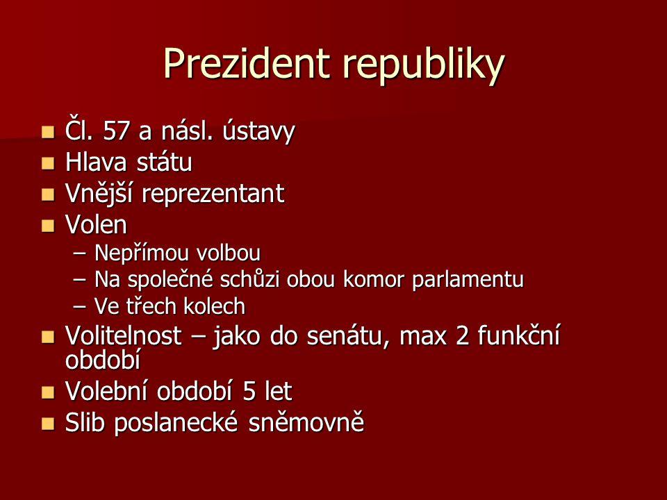 Prezident republiky Čl. 57 a násl. ústavy Hlava státu