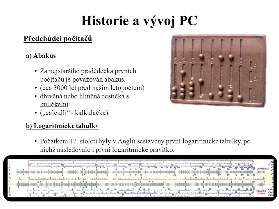 Historie a vývoj PC Předchůdci počítačů a) Abakus