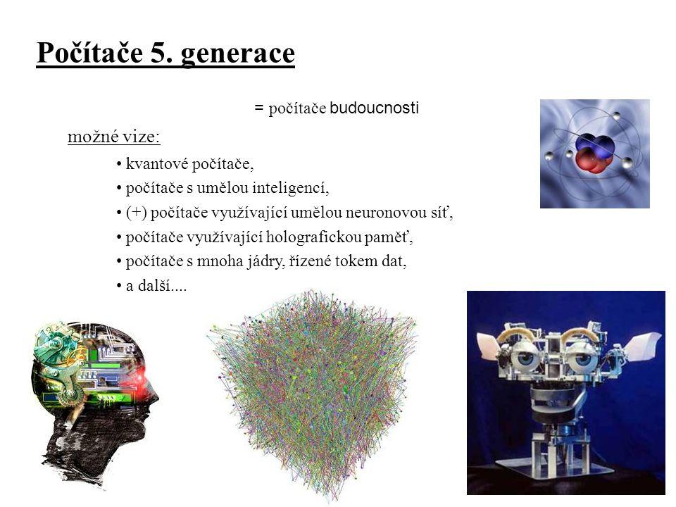 Počítače 5. generace možné vize: = počítače budoucnosti