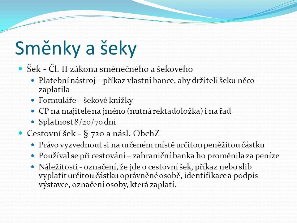 Směnky a šeky Šek - Čl. II zákona směnečného a šekového