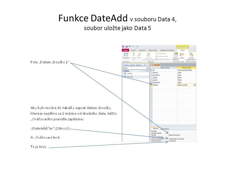 Funkce DateAdd v souboru Data 4, soubor uložte jako Data 5
